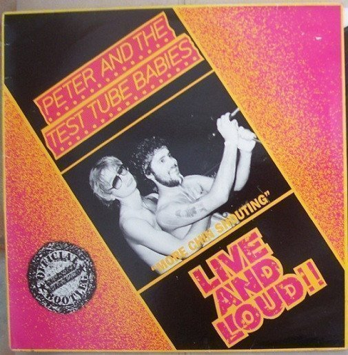 Peter And The Test Tube Babies - Live And Loud !!