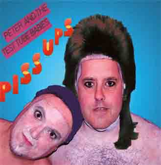 Peter And The Test Tube Babies - Piss Ups