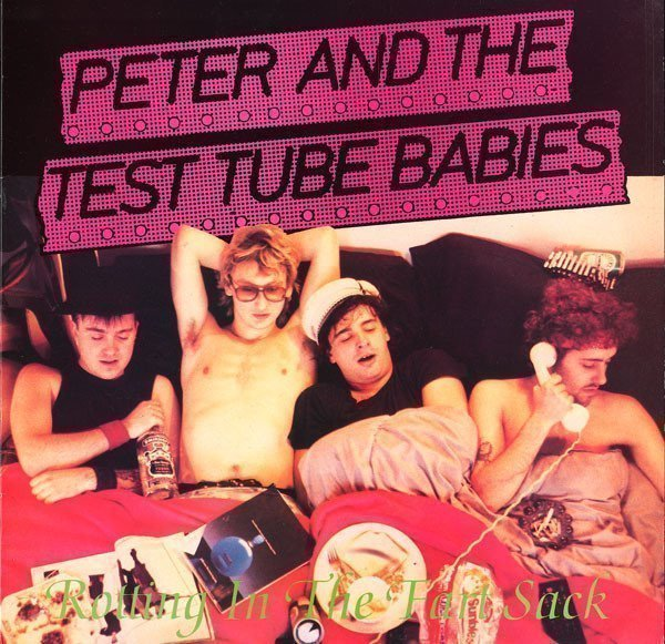 Peter And The Test Tube Babies - Rotting In The Fart Sack