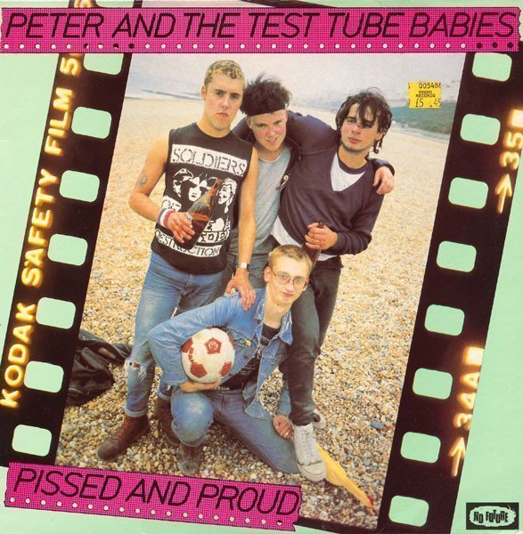 Peter And The Test Tube Babies  that Shallot - Pissed And Proud