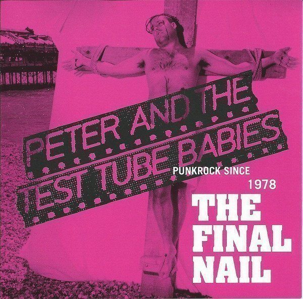 Peter And The Test Tube Babies - The Final Nail