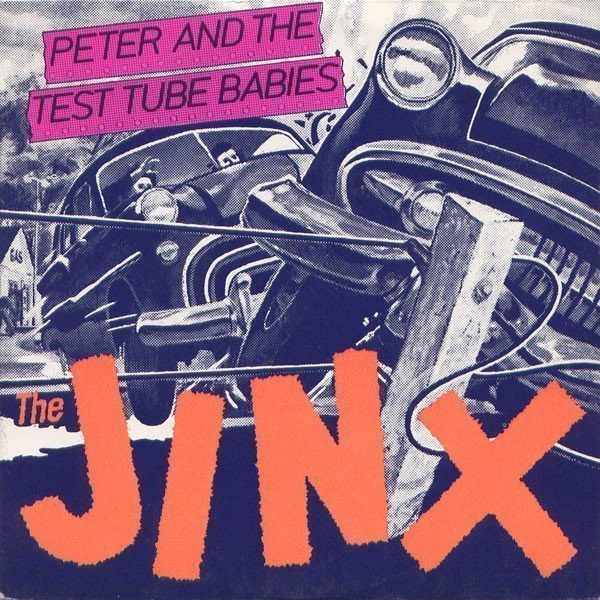 Peter And The Test Tube Babies - The Jinx