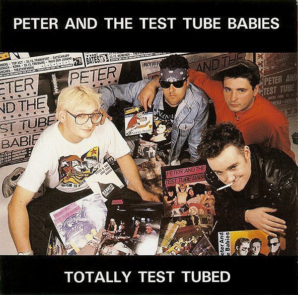 Peter And The Test Tube Babies - Totally Test Tubed