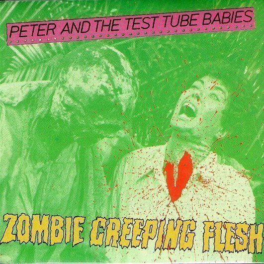 Peter And The Test Tube Babies - Zombie Creeping Flesh