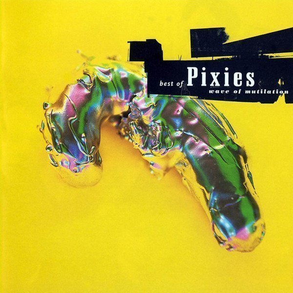 Pixies - Best Of Pixies (Wave Of Mutilation)