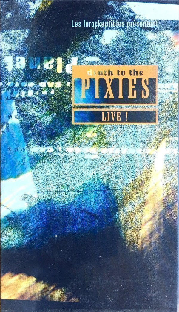 Pixies - Death To The Pixies Live !