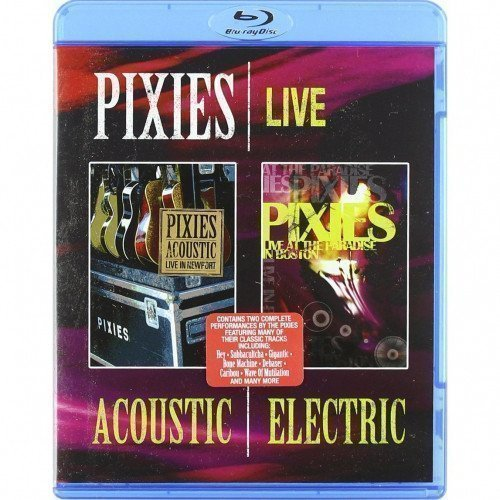 Pixies - Live Acoustic & Electric