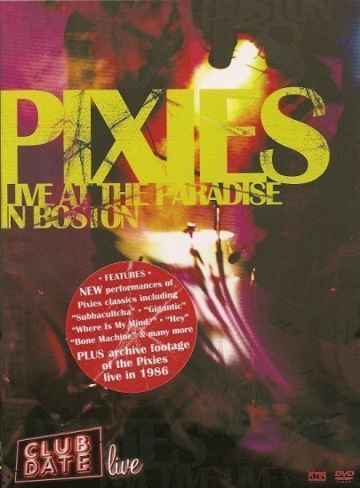Pixies - Live At The Paradise In Boston