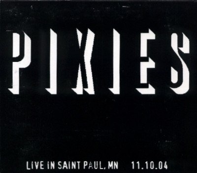 Pixies - Live In Saint Paul, MN - 11.10.04