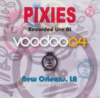 Pixies - Recorded Live At Voodoo