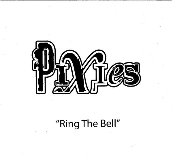 Pixies - Ring The Bell