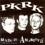 PKRK - Made In Anarchya