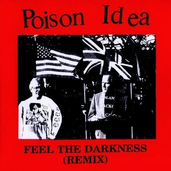 Poison Idea - Feel The Darkness (Remix)