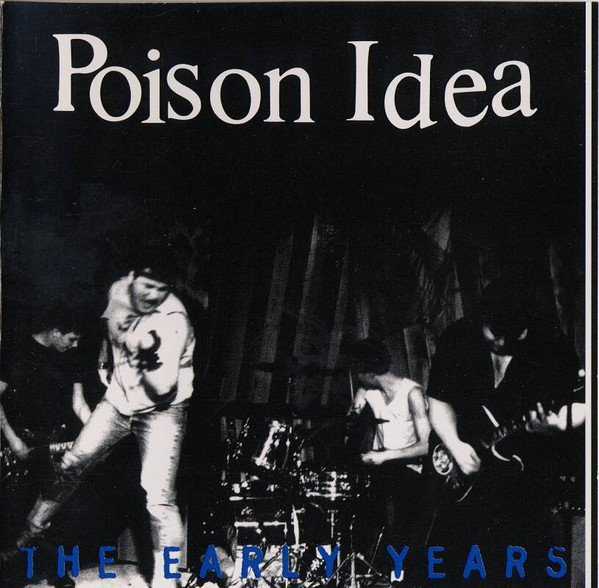 Poison Idea - The Early Years