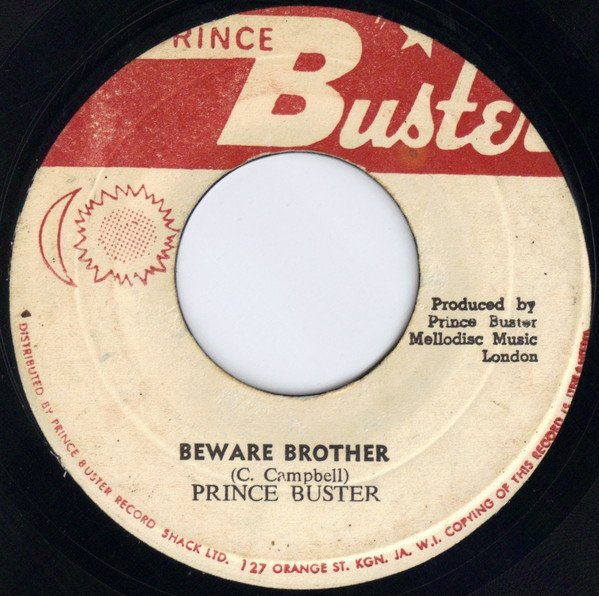 Prince Buster - Beware Brother / They Got To Come My Way