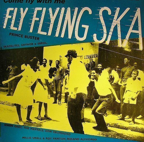 Prince Buster - Come Fly With Me (Fly Flying Ska)