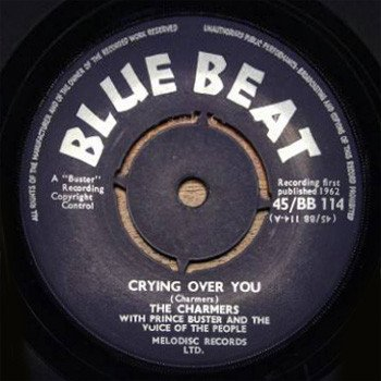 Prince Buster - Crying Over You / Now You Want To Cry