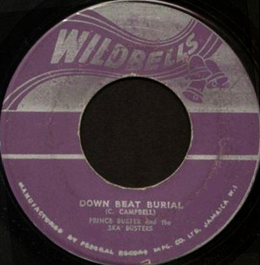 Prince Buster - Down Beat Burial / I Want To Ska