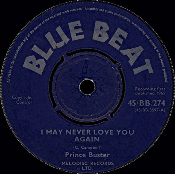 Prince Buster - I May Never Love You Again