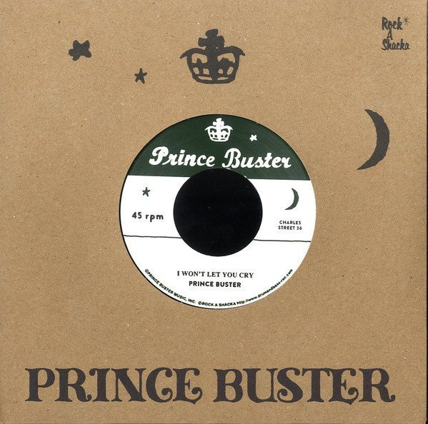 Prince Buster - I Won't Let You Cry / I'm Sorry