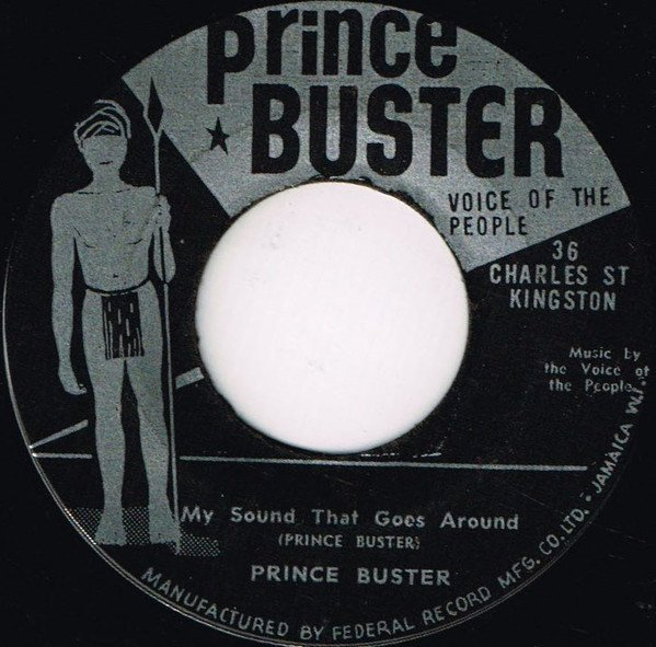 Prince Buster - My Sound That Goes Around / They Got To Go