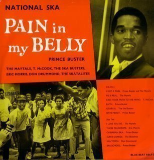 Prince Buster - National Ska: Pain In My Belly