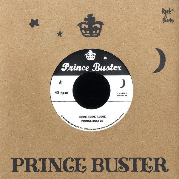 Prince Buster - Rude Rude Rudie (Don't Throw Stones) / Prince Of Peace (Alternate Take)