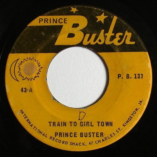 Prince Buster - Train To Girls Town / Going To Ethiopia (Rasta Book Your Passage)