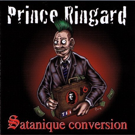 Prince Ringard - Satanique Conversion