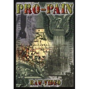 Pro pain - Raw Video