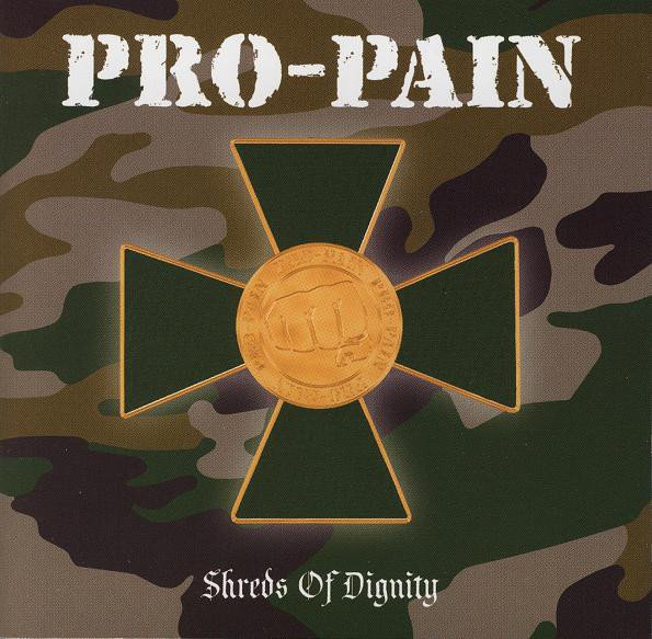 Pro pain - Shreds Of Dignity