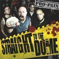 Pro pain - Straight To The Dome