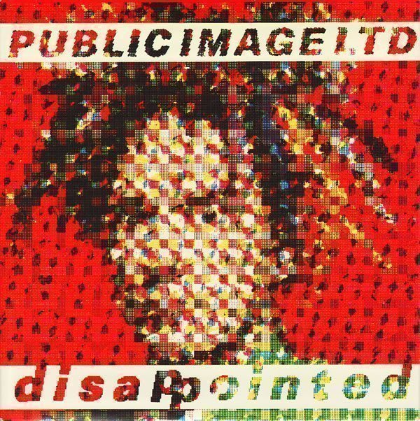Public Image Ltd - Disappointed