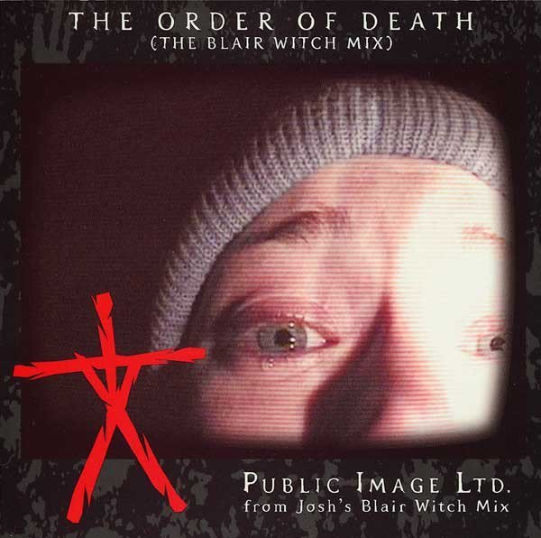 Public Image Ltd - The Order Of Death (The Blair Witch Mix)