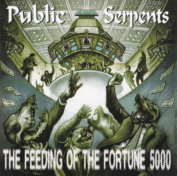 Public Serpents - The Feeding Of The Fortune 5000
