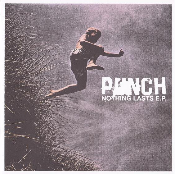 Punch - Nothing Lasts E.P.