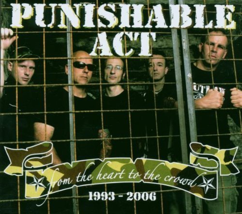Punishable Act - From The Heart To The Crowd - 1993-2006