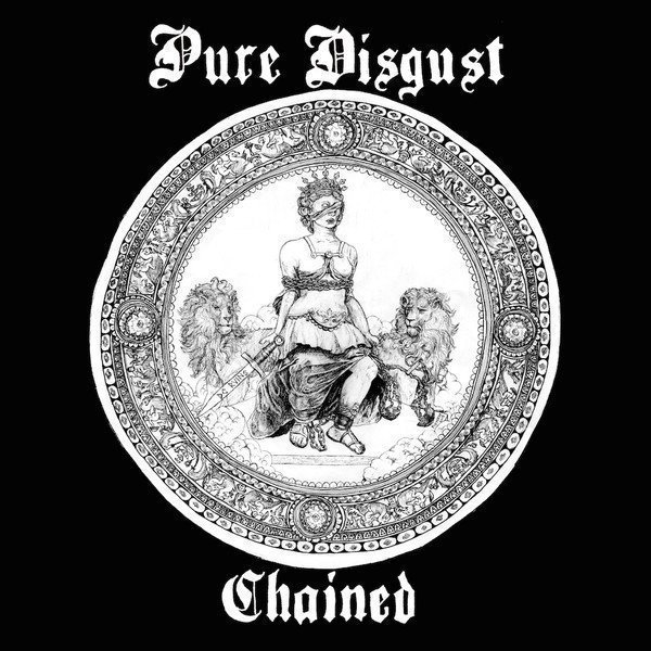 Pure Disgust - Chained