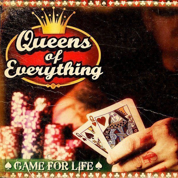 Queens Of Everything - Game For Life