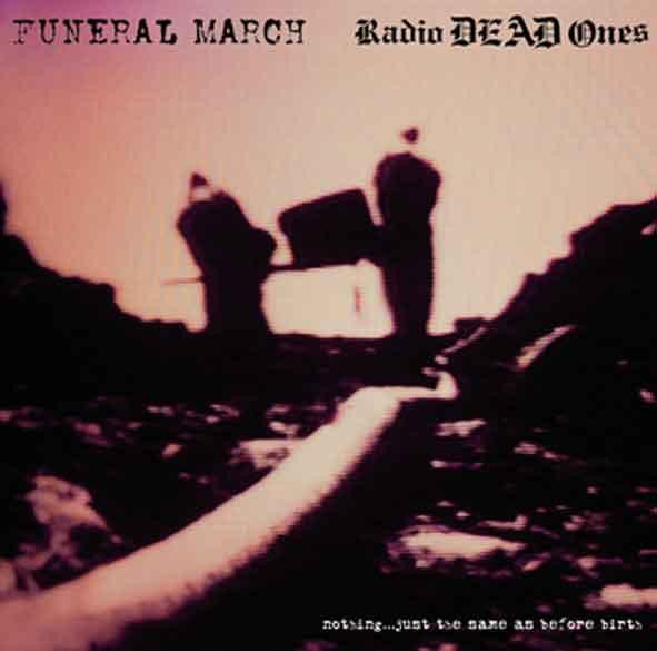 Radio Dead Ones - Nothing...Just The Same As Before Birth