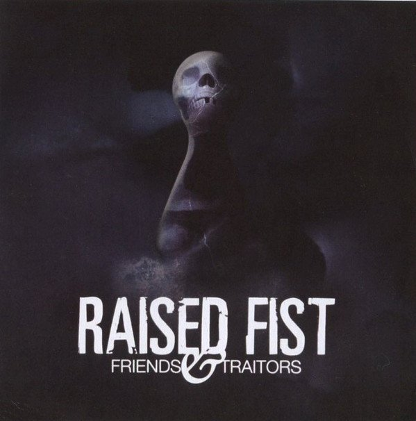 Raised Fist - Friends And Traitors
