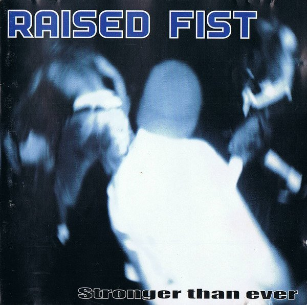 Raised Fist - Stronger Than Ever