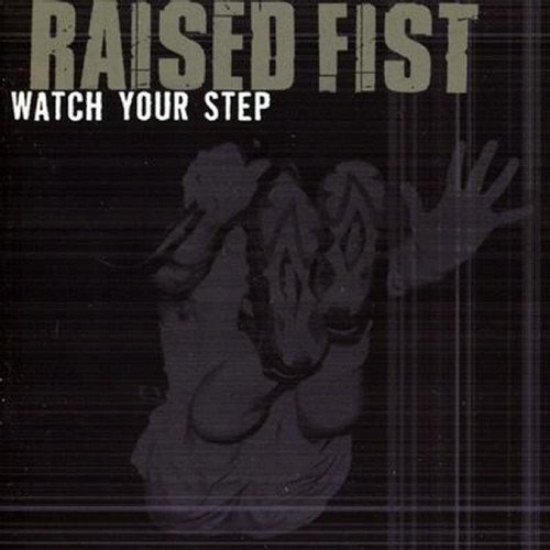Raised Fist - Watch Your Step