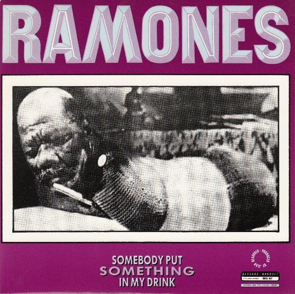 Ramones - Something To Believe In / Somebody Put Something In My Drink