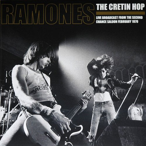Ramones - The Cretin Hop: Live Broadcast From The Second Chance Saloon February 1979