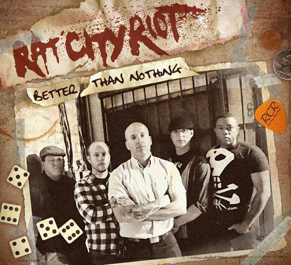 Rat City Riot - Better Than Nothing