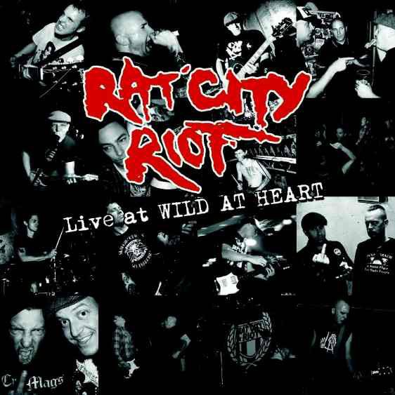 Rat City Riot - Live At Wild At Heart
