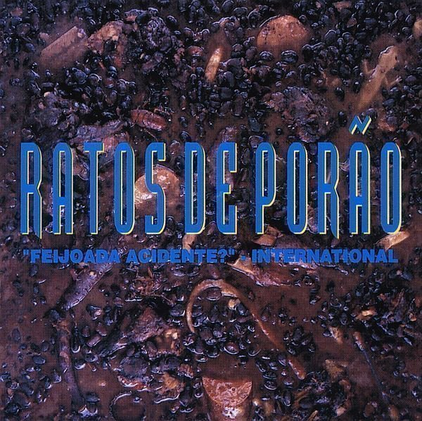 "Ratos De Porao - ""Feijoada Acidente?"" - International"