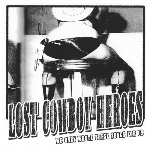 Ravi/lost Cowboy Heroes - We Only Wrote These Songs For Us