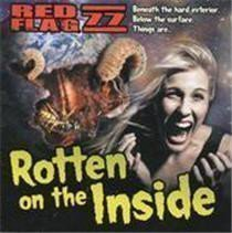 Red Flag 77 - Rotten On The Inside